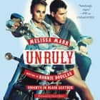 Unruly - Knights in Black Leather audiobook by Melissa Marr, Ronnie Douglas