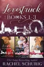 Lovestruck Books 1-3 ebook by Rachel Schurig