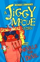 Jiggy McCue: Neville the Devil ebook by Michael Lawrence