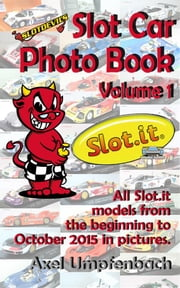 Slotdevil's Slot Car Photo Book Volume 1 Slot.it ebook by Axel Umpfenbach