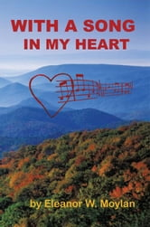 With A Song In My Heart ebook by Eleanor W. Moylan