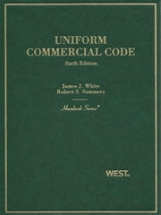 White and Summers' Uniform Commercial Code, 6th (Hornbook Series) ebook by James White,Robert Summers