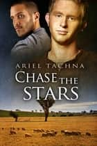 Chase the Stars ebook by Ariel Tachna