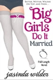Big Girls Do It Married (Erotic Romance) Book 5