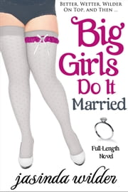Big Girls Do It Married (Book 5) ebook by Jasinda Wilder