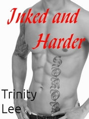 Inked and Harder (MM) ebook by Trinity Lee