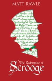 The Redemption of Scrooge - Connecting Christ and Culture ebook by Rawle