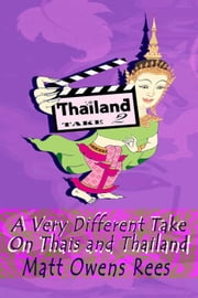 Thailand Take Two - Thailand Take Two, #2 ebook by Matt Owens Rees