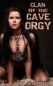 Clan of the Cave Orgy ebook by Anya Asarovna