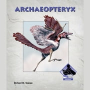 Archaeopteryx audiobook by Richard M. Gaines