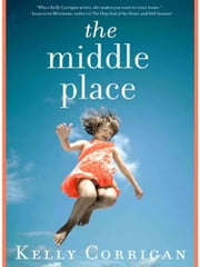 The Middle Place ebook by Kelly Corrigan