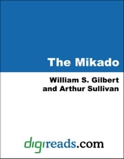 The Mikado ebook by Gilbert, William S.