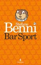 Bar sport - Edizione speciale ebook by Stefano Benni