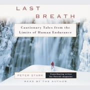 Last Breath - The Limits of Adventure audiobook by Peter Stark