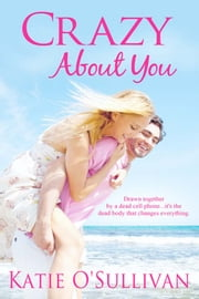 Crazy About You ebook by Katie O'Sullivan