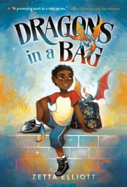 Dragons in a Bag ebook by Zetta Elliott, Geneva B