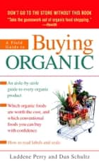 A Field Guide to Buying Organic ebook by Luddene Perry,Dan Schultz