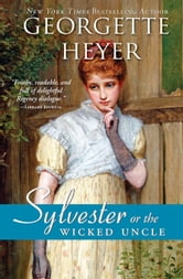 Sylvester - or The Wicked Uncle ebook by Georgette Heyer