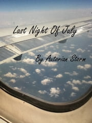Last Night of July: Urban Contemporary Poetry ebook by Autorian Storm