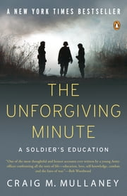 The Unforgiving Minute - A Soldier's Education ebook by Craig M. Mullaney