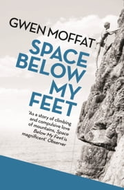 Space Below My Feet ebook by Gwen Moffat