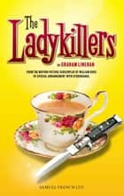 The Ladykillers ebook by Graham Linehan, William Rose