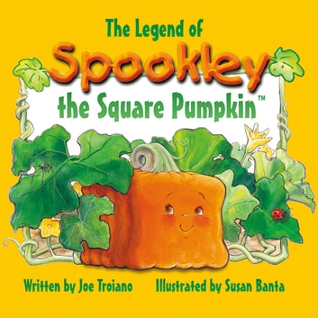 The Legend of Spookley the Square Pumpkin ebook by Joe Troiano