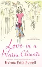 Love in a Warm Climate ebook by Helena Frith-Powell