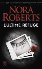 L'ultime refuge ebook by Nora Roberts, Régina  Langer