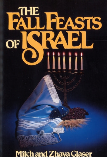 The Fall Feasts Of Israel ebook by Zhava Glaser,Mitch Glaser