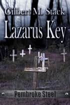 Lazarus Key ebook by Gilbert M. Stack