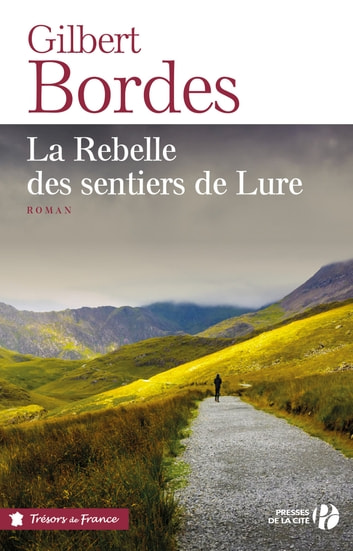 La Rebelle des sentiers de Lure ebook by Gilbert BORDES