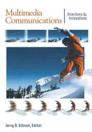 Multimedia Communications: Directions and Innovations ebook by Gibson, Jerry D.