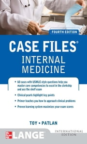 Case Files Internal Medicine, Fourth Edition ebook by Eugene Toy, John Patlan