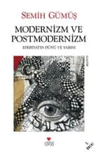 Modernizm ve Postmodernizm ebook by Semih Gümüş