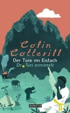 Der Tote im Eisfach - Dr. Siri ermittelt 5 - Kriminalroman ebook by Colin Cotterill, Thomas Mohr