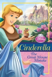 Cinderella: The Great Mouse Mistake ebook by Disney Press