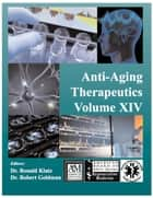 Anti-Aging Therapeutics Volume XIV eBook by A4M American Academy of Anti-Aging Medicine