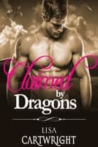 Claimed by Dragons ebook by Lisa Cartwright