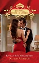 Ruthless Boss, Royal Mistress (The Royal House of Karedes, Book 6) ebook by Natalie Anderson