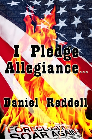 I Pledge Allegiance... ebook by Daniel Reddell