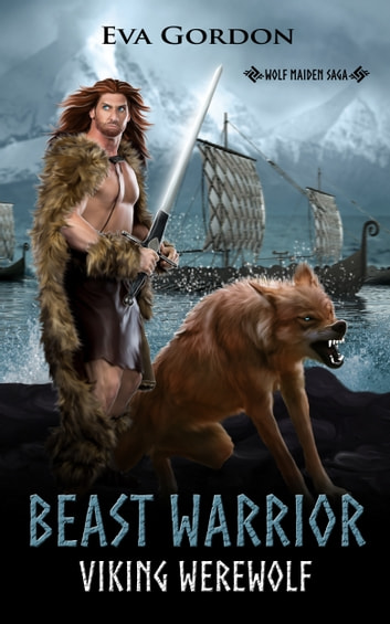 Beast Warrior, Viking Werewolf ebook by Eva Gordon