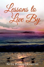 Lessons to Live By ebook by Nita Hammersmith