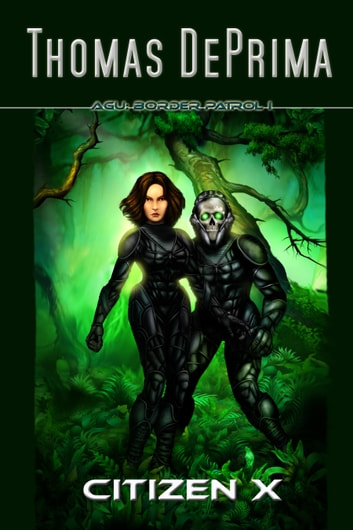 Citizen X (AGU: Border Patrol, Book 1) ebook by Thomas DePrima