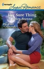 Her Sure Thing ebook by Helen Brenna