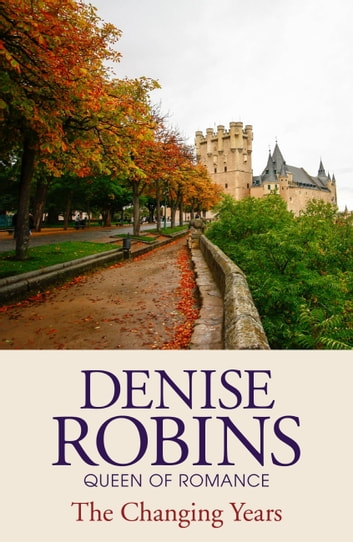The Changing Years ebook by Denise Robins