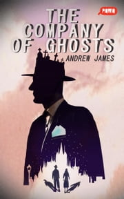 The Company of Ghosts ebook by Andrew James