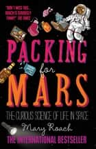 Packing for Mars ebook by Mary Roach