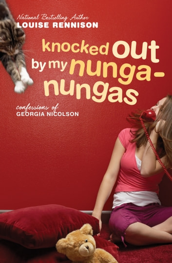 Knocked Out by My Nunga-Nungas - Further, Further Confessions of Georgia Nicolson ebook by Louise Rennison