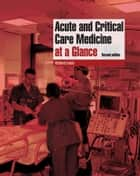 Acute and Critical Care Medicine at a Glance ebook by Richard M. Leach